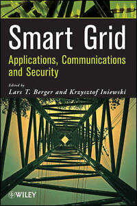 Smart-Grid-Applications-Communications-and-Security-Iniewski-Krzysztof-Berg