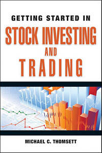 Getting Started in Stock Investing and Trading, Michael C. Thomsett
