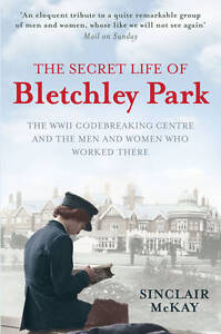 BRAND-NEW-The-Secret-Life-of-Bletchley-Park-by-Sinclair-McKay