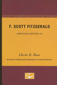 F. Scott Fitzgerald - American Writers 15: University of Minnesota Pamphlets on
