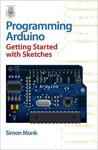Programming Arduino Getting Started with Sketches by Simon Monk (Paperback,...