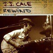 J.J. CALE - Rewind - 2007 UK 15-track CD album of Unreleased Recordings - NEW CD