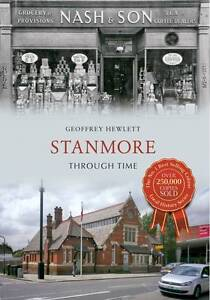Stanmore Through Time, Hewlett, Geoffrey, Good Book