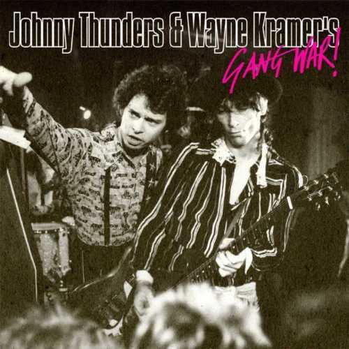 JOHNNY THUNDERS & WAYNE KRAMER NY Dolls + MC5: Gang War! CD sealed