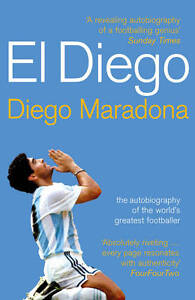 El-Diego-The-Autobiography-of-the-Worlds-Greatest-Footballer-by-Diego