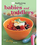 NEW Healthy Living with Babies and Toddlers by Paperback Book Free Shipping