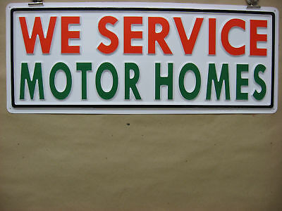 We Service Motor Homes Auto Service Sign Plastic 8x22