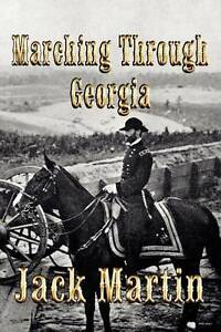 NEW Marching Through Georgia: An Alphonso Clay Mystery of the Civil War