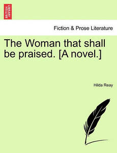 The-Woman-That-Shall-Be-Praised-A-Novel-Paperback