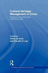 Cultural Heritage Management in China: Preserving the Cities of the Pearl River