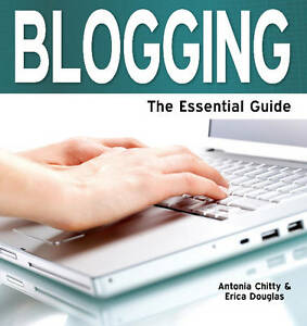 Blogging-The-Essential-Guide-by-Antonia-Chitty-Erica-Douglas-9781861442338
