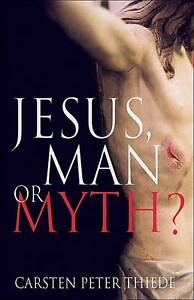 Jesus, Man or Myth?, Thiede, Carsten Peter, New Book