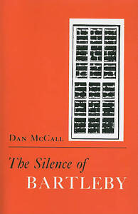 The Silence of Bartleby by Dan McCall (Paperback, 1989)