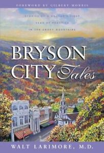 Bryson-City-Tales-by-Walter-L-Larimore-HC-book
