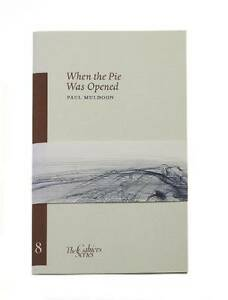 When the Pie Was Opened by Paul Muldoon (Paperback, 2008)