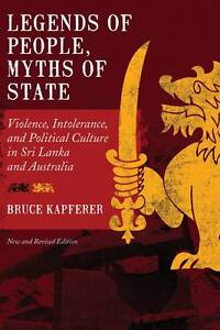 Legends-of-People-Myths-of-State-by-Bruce-Kapferer-2012