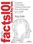Studyguide for Communicating in Professional Contexts : Skills, Ethics, and Technologies by H. L. Goodall, ISBN 9780495567387, Cram101 Textbook Reviews Staff, 1618125303