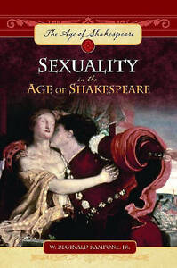 NEW Sexuality in the Age of Shakespeare by W. Reginald Rampone