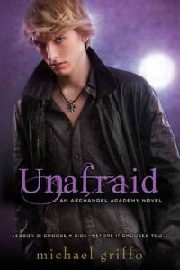 Griffo, Michael, Unafraid (Archangel Academy Novels), Very Good Book