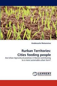 USED (LN) Rurban Territories: Cities feeding people: Are Urban Agricultural prac