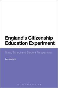 England's Citizenship Education Experiment: State, School and Student Perspecti