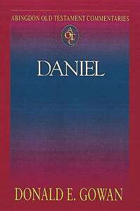 """Daniel - Abingdon Old Testament Commentaries"" Donald E. Gowan (PB, 2001)"