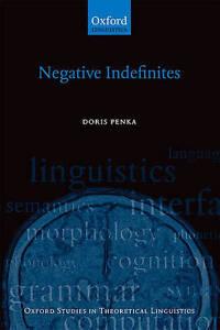 Negative Indefinites (Oxford Studies in Theoretical Linguistics)