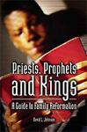 Priests, Prophets and Kings, David L. Johnson, 1553067002