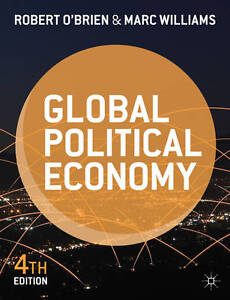 Global Political Economy: Evolution and Dynamics by O'Brien, Robert, Williams,