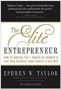 The-Elite-Entrepreneur-How-to-Master-the-7-Phases-of-Growth-amp-Take-Your-Busine