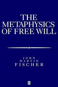 The Metaphysics of Free Will: An Essay on Control (Aristotelian Society Monograp