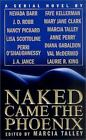Naked Came the Phoenix by Anne Perry, Nevada Barr, Diana Gabaldon, Mary Jane Clark and Marcia Talley (2002, Paperback)