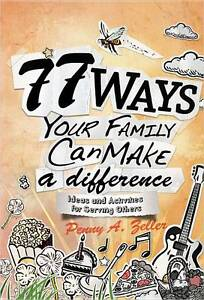 77 Ways Your Family Can Make Difference Ideas Activities f by Zeller Penny A