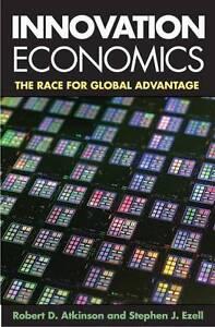 Innovation Economics: The Race for Global Advantage, Ezell, Stephen J., Atkinson