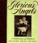 Glorious Angels : A Celebration of Children, Myers, Walter Dean, 006024822X