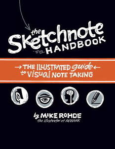 """The Sketchnote Handbook: The Illustrated Guide... Mike Rohde """"BRAND NEW"""""""