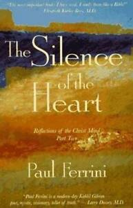 The Silence of the Heart by Paul Ferrini (Paperback, 1996) VGC