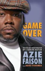 Game Over: Autobiography of a Former Harlem Cocaine Kingpin by Agyei...