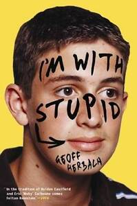 I'm with Stupid, New, Geoff Herbach Book