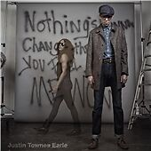 Nothing's Gonna Change The Way You Feel About Me Now - Justin Townes Earle Audio