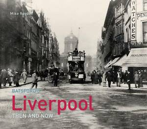 Liverpool-Then-and-Now-by-Mike-Royden-Hardback