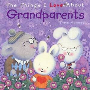 BN Things I Love About Grandparents by Trace Moroney (Hardback, 2011)