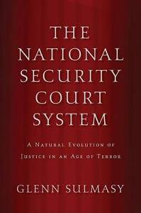 The National Security Court System: A Natural Evolution of Justice in an Age of