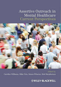 NEW Assertive Outreach in Mental Healthcare: Current Perspectives