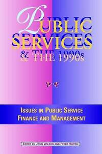 Public Services in the 1990s: Issues in Public Service Finance and Management (