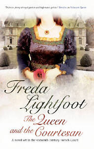 Lightfoot, Freda, The Queen and the Courtesan (French Historical), Very Good Boo