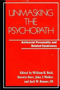 Unmasking the Psychopath: Antisocial Personality and Related Symptoms-ExLibrary