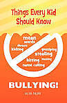 NEW Things Every Kid Should Know - Bullying by Alya Nuri