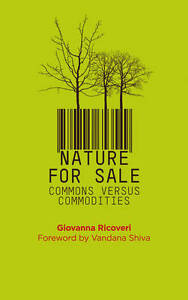 Nature for Sale: The Commons versus Commodities, New, Ricoveri, Giovanna Book