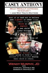 Casey-Anthony-What-REALLY-Happened-to-Caylee-and-Why-Truth-Matters-by-Murphy-W